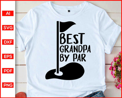 Best Grandpa by Par svg file for cricut, eps, dxf, silhouette, print ready editable svg file