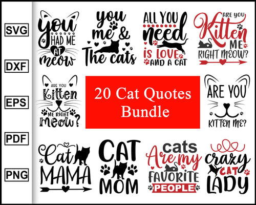 20 Cat Quotes Bundle, Cat Quotes, Cat svg, Cat lovers, Cat Mom, Funny Cat, Svg Bundle, svg file, eps png dxf silhouette cameo