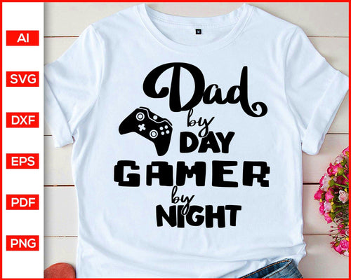 Dad by day gamer by night svg father's day svg gamer dad svg cut file silhouette cricut vector clipart print ready editable svg file