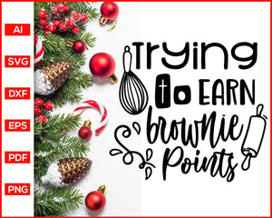 Trying to earn brownie points svg, Christmas Pot Holder Svg, Pot Holder Design, Christmas Baking svg, Baking Quotes Svg, svg files for cricut, eps, png, dxf, silhouette cameo