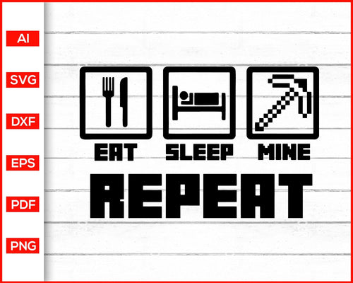 Eat sleep mine repeat svg video gamer svg gaming svg cut file silhouette cricut vector clipart print ready editable svg file