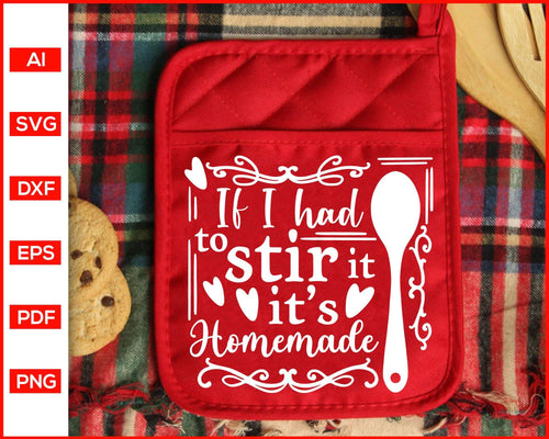 If I had to stir it its homemade svg, kitchen svg, pot holder svg, cooking svg, Christmas Pot Holder Svg, Baking Quotes Svg, svg files for cricut, eps, png, dxf, silhouette cameo