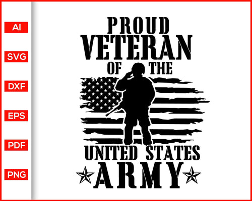 Proud Veteran of the US Army, Military Svg, Veteran Svg, US Veteran Svg, Gift for Veteran Dad, Army veteran svg, svg files for cricut, eps, png, dxf, silhouette cameo