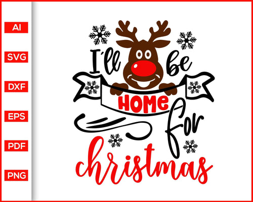 I'll be home for christmas svg file for cricut, eps, dxf, silhouette, print ready editable svg file