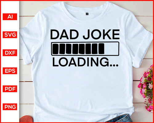 Dad joke loading svg father's day svg cut file silhouette cricut vector clipart print ready editable svg file