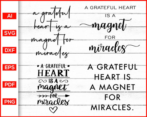 A grateful heart is a magnet for miracles svg gratitude svg cut file silhouette cricut vector clipart print ready editable svg file