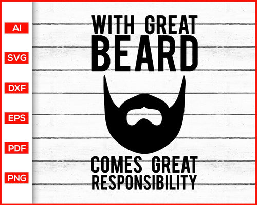With Great Beard Comes Great Responsibility Svg, Beard Svg