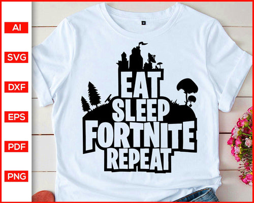 Eat Sleep Fortnite repeat svg, online game t-shirt svg file for cricut, eps, dxf, silhouette, print ready editable svg file