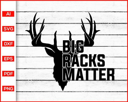 Big Racks Matter Deer Hunting Svg cut file silhouette cricut vector clipart print ready editable svg file