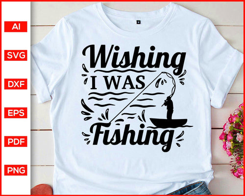 Wishing i was fishing svg cut file silhouette cricut vector clipart print ready editable svg file