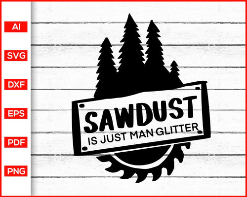 Sawdust is just man glitter svg father's day svg cut file silhouette cricut vector clipart print ready editable svg file