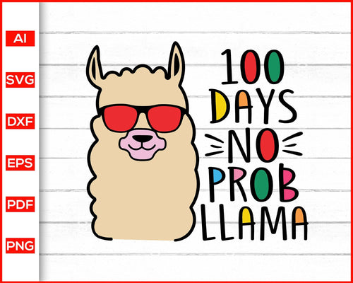 100 Days No Prob Llama Svg, Llama Svg, 100 Days of School Svg, 100th Day of School Svg