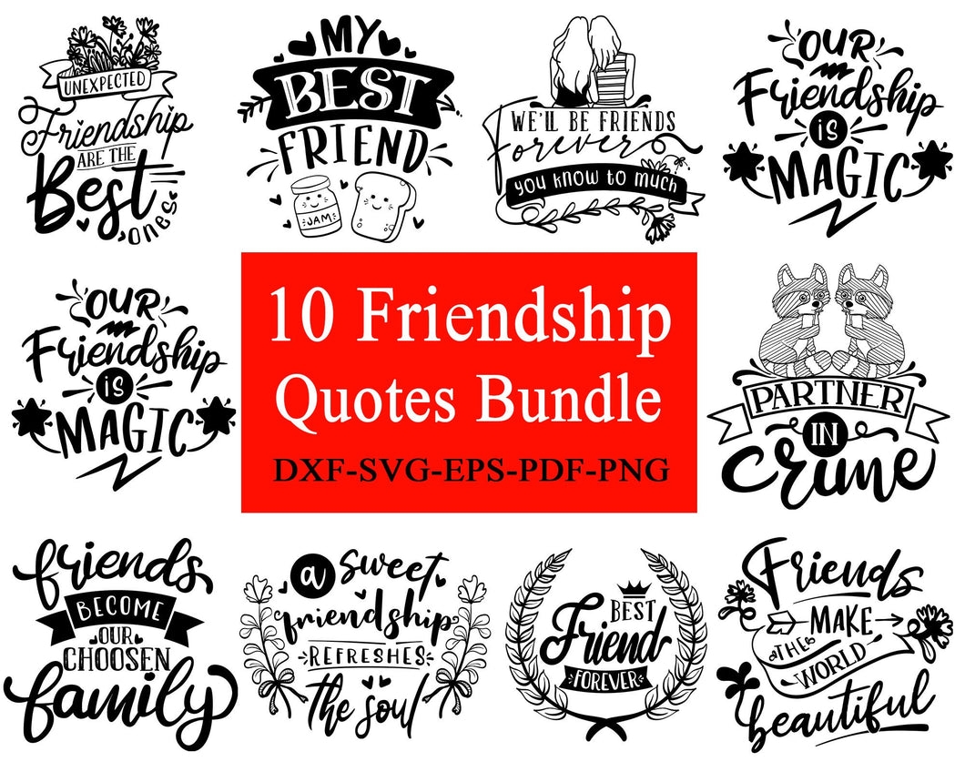 10 Friendship Quotes Bundle, Friendship day, Funny Quotes Bundle, Inspirational Quotes Bundle, svg file for cricut eps png dxf silhouette cameo
