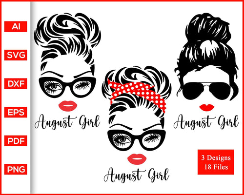 August Girl svg, Woman With Glasses svg, Girl With Bandana svg, Birthday Girl svg, Girl With Messy Bun svg, cut file silhouette cricut