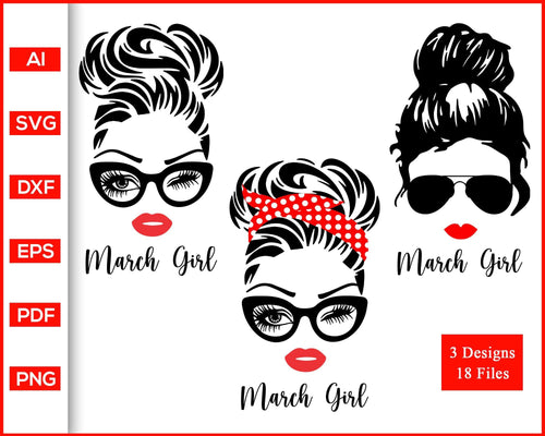 March Girl svg, Woman With Glasses svg, Girl With Bandana svg, Birthday Girl svg, Girl With Messy Bun svg, cut file silhouette cricut