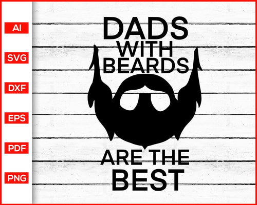 Dad with beards are the best svg father's day svg cut file silhouette cricut vector clipart print ready editable svg file