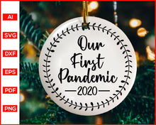 Load image into Gallery viewer, Our First Pandemic 2020 SVG Christmas 2020 svg cut file silhouette cricut vector clipart print ready editable svg file
