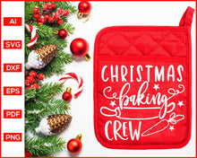 Load image into Gallery viewer, Christmas Baking Crew svg, Christmas Pot Holder Svg, Pot Holder Svg, Baking Svg, Christmas Baking svg, Baking Quotes Svg, Funny Kitchen Quotes, Cooking Svg, Dish Towel Svg, Pot Holder Svg, Apron Svg, Kitchen Sign Svg, svg files for cricut, eps, png, dxf, silhouette cameo