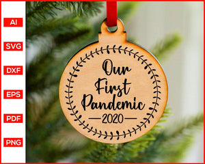 Our First Pandemic 2020 SVG Christmas 2020 svg cut file silhouette cricut vector clipart print ready editable svg file