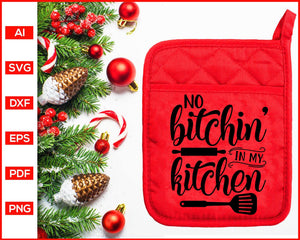 No Bitchin' In My Kitchen svg, Christmas Pot Holder Svg, Pot Holder Svg, Baking Svg, Christmas Baking svg, Baking Quotes Svg, Funny Kitchen Quotes, Cooking Svg, Dish Towel Svg, Pot Holder Svg, Apron Svg, Kitchen Sign Svg, svg files for cricut, eps, png, dxf, silhouette cameo