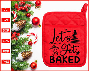 Let's Get Baked svg, Funny Kitchen Quotes, Cooking Svg, Dish Towel Svg, Pot Holder Svg, Christmas Pot Holder Svg, Pot Holder Svg, Baking Svg, Christmas Baking svg, Baking Quotes Svg, Apron Svg, Kitchen Sign Svg, svg files for cricut, eps, png, dxf, silhouette cameo