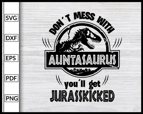 AUNTASAURUS Svg Jurasskicked Family Svg Dinosaur Party Svg Mamasaurus Svg, Daddysaurus Svg Family Svg Cut File For Cricut Silhouette