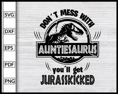 AUNTIESAURUS Svg Jurasskicked Family Svg Dinosaur Party Svg Mamasaurus Svg, Daddysaurus Svg Family Svg Cut File For Cricut Silhouette