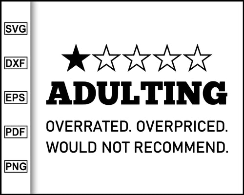 Adulting One Star svg, Overrated, Overpriced. Would Not Recommend, Adult Humor svg, Funny Adult svg and dxf cut files, Printable png and jpeg