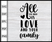 Load image into Gallery viewer, All You Is Need Love Svg Papa Mom Grandpa Grandma Svg Family Svg Cut File For Cricut Silhouette eps png dxf Printable Files