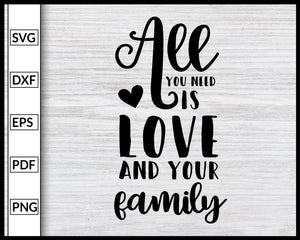 All You Is Need Love Svg Papa Mom Grandpa Grandma Svg Family Svg Cut File For Cricut Silhouette eps png dxf Printable Files
