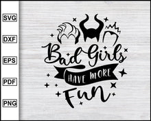 Load image into Gallery viewer, Bad Girls Have More Fun svg, Disney Bad Girls, Halloween Svg, Halloween Designs, Funny Halloween T-shirt, cricut eps png dxf silhouette