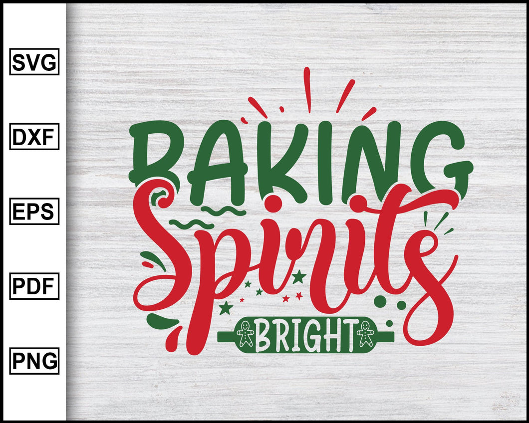 Baking Spirits Bright Svg, Christmas Svg, Christmas 2020 Svg, Xmas Svg, Christmas Eve Svg, Funny Christmas Quotes Svg, Cut File, eps, png, dxf