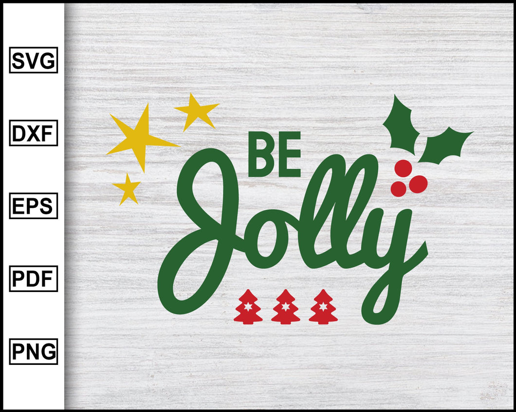 Be Jolly Svg, Christmas Svg, Christmas 2020 Svg, Xmas Svg, Funny Christmas Quotes Svg, Ugly Christmas Svg eps png dxf