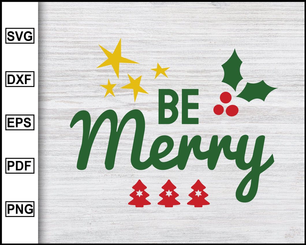 Be Merry Svg, Christmas Svg, Christmas 2020 Svg, Xmas Svg, Funny Christmas Quotes Svg, Ugly Christmas Svg eps png dxf