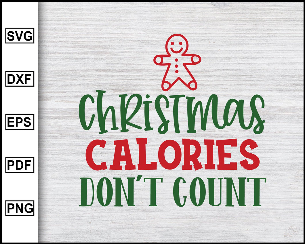 Christmas Calories Don't Count Svg, Christmas Svg, Christmas 2020 Svg, Xmas Svg, Christmas Eve Svg, Ugly Christmas Svg eps png dxf