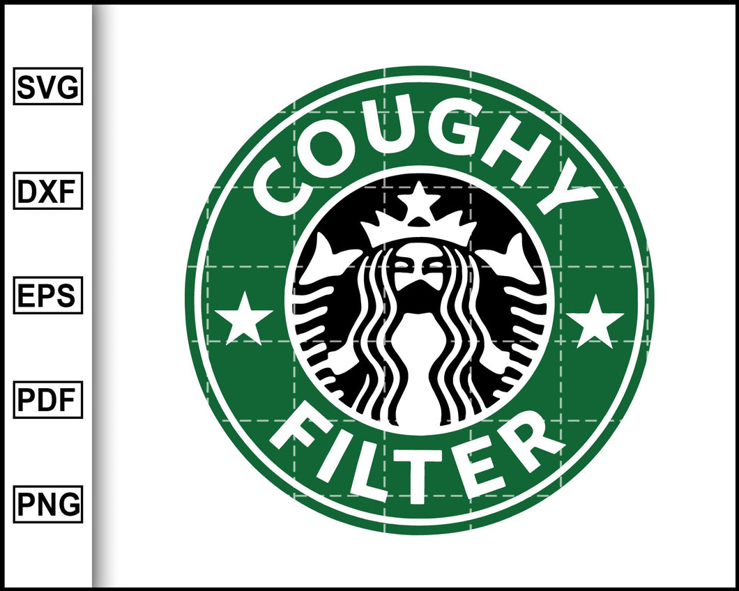 Coughy Filter svg, Coffee svg, Starbucks svg, Starbucks coffee, Starbucks Inspired, Starbuck svg, Cricut SVG, PNG, face mask svg designs