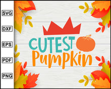 Load image into Gallery viewer, Cutest Pumpkin svg, Thanksgiving svg, Fall svg file, Autumn svg, svg cut file, Printable Files
