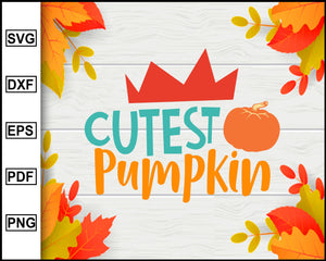 Cutest Pumpkin svg, Thanksgiving svg, Fall svg file, Autumn svg, svg cut file, Printable Files