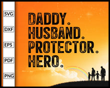 Load image into Gallery viewer, Daddy Husband Protector Hero Svg Police Dad Svg Husband Svg Anniversary from Wife, Father's Day Gift from Daughter, Daddy Svg eps png dxf Printable Files