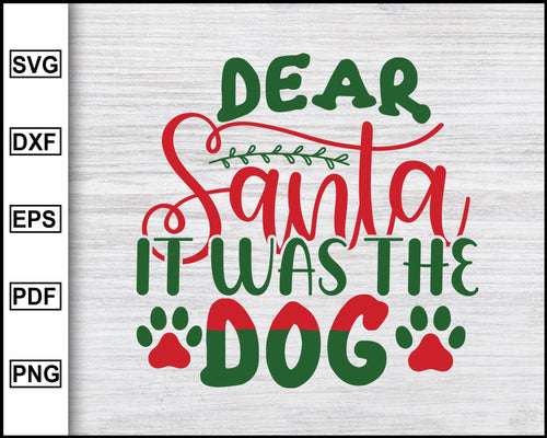 Dear Santa It Was The Dog Svg, Christmas Svg, Christmas 2020 Svg, Xmas Svg, Funny Christmas Quotes Svg, Ugly Christmas Svg eps png dxf
