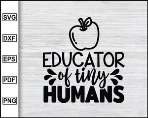 Educator Of Tiny Humans Svg, School Svg, Graduation Svg, Teachers Svg, Teacher Quotes Svg, eps png dxf Printable Files