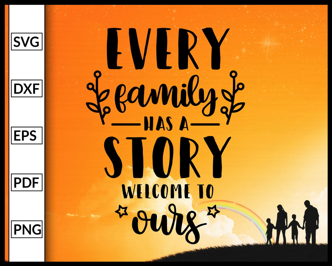 Every Family Has A Story Svg Papa Mom Grandpa Grandma Svg Family Svg Cut File For Cricut Silhouette eps png dxf Printable Files