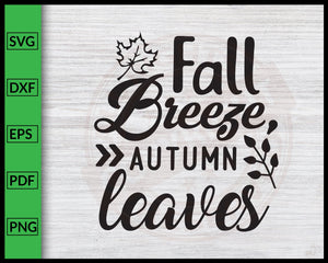 Fall Breeze Autumn Leaves Svg Thanksgiving Svg Fall Svg Autumn Quotes Svg Cut File For Cricut Silhouette eps png dxf Printable Files