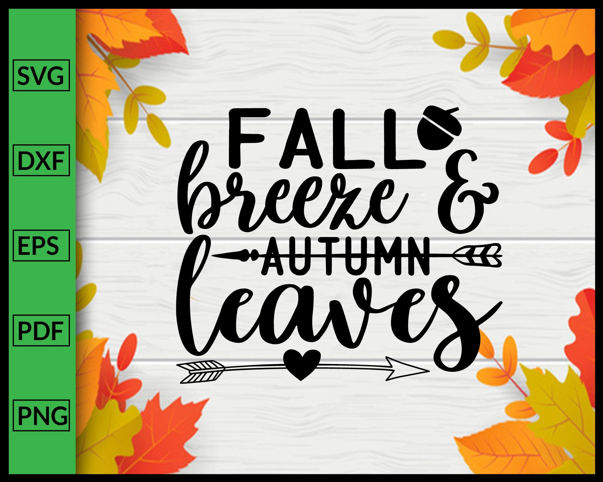 Fall Breeze Autumn Leaves Svg Thanksgiving Svg Fall Svg Autumn Quotes Editablesvgfile