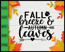 Load image into Gallery viewer, Fall Breeze Autumn Leaves Svg Thanksgiving Svg Fall Svg Autumn Quotes Svg Cut File For Cricut Silhouette eps png dxf Printable Files