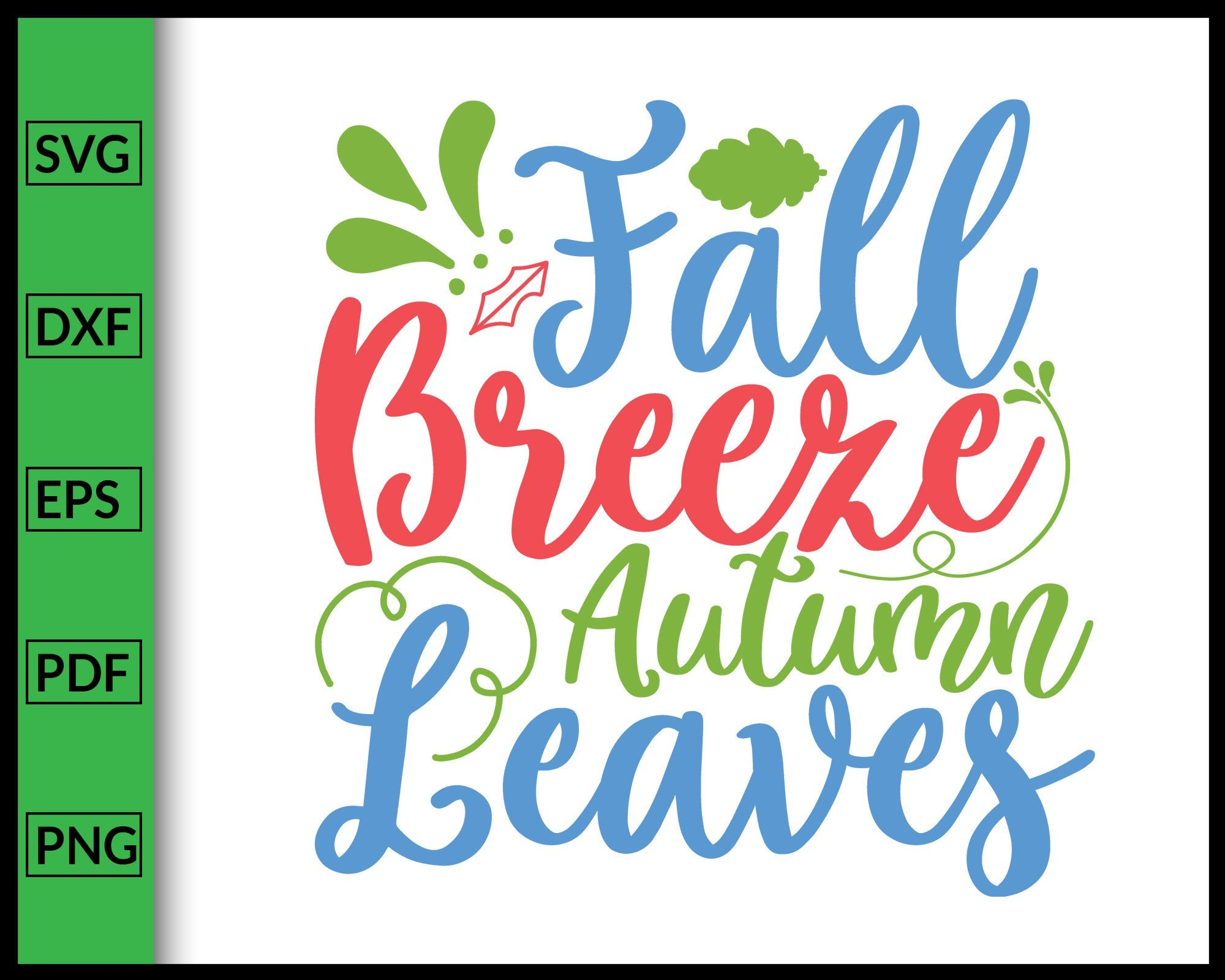 Fall Breeze And Autumn Leaves Svg Thanksgiving Svg Cut File For Cricut Editablesvgfile