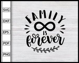 Family Is Forever Svg Inspirational Quotes Svg Family Quotes Svg Cut File For Cricut Silhouette eps png dxf Printable Files
