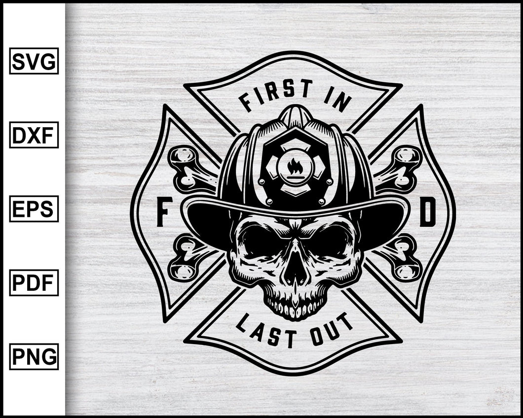 First In Last Out svg, Firefighter Skull Svg, Skull First In Last Out, Fire Department Silhouette, Fireman Skull, Svg Cricut Cut Files Silhouette