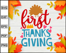 Load image into Gallery viewer, First Thanksgiving svg, Thanksgiving svg, Fall svg file, Autumn svg, svg cut file, Printable Files