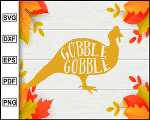 Gobble Gobble svg, Thanksgiving svg, Fall svg file, Autumn svg, svg cut file, Printable Files